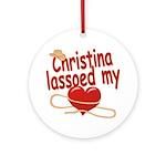 Christina Lassoed My Heart Ornament (Round)