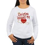 Christina Lassoed My Heart Women's Long Sleeve T-S