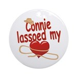 Connie Lassoed My Heart Ornament (Round)