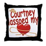 Courtney Lassoed My Heart Throw Pillow