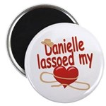 Danielle Lassoed My Heart Magnet