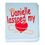Danielle Lassoed My Heart baby blanket