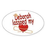 Deborah Lassoed My Heart Sticker (Oval)