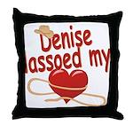 Denise Lassoed My Heart Throw Pillow