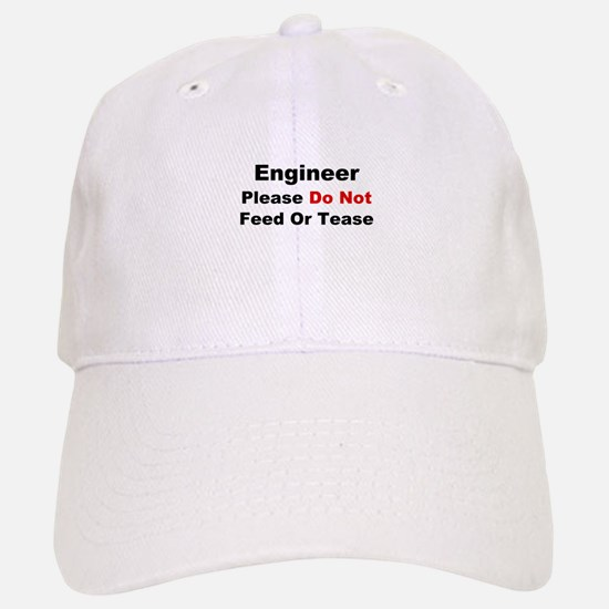 Engineer: Please Do Not Feed Baseball Baseball Cap