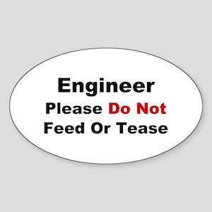Engineer: Please Do Not Feed Sticker (Oval)