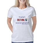 Tshirt I am going to Retir Women's Classic T-Shirt