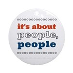 it's about people, people Ornament (Round)