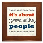 it's about people, people Framed Tile