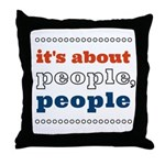 it's about people, people Throw Pillow