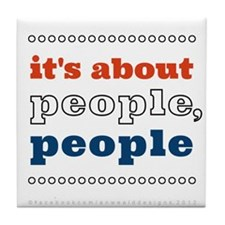 it's about people, people Tile Coaster