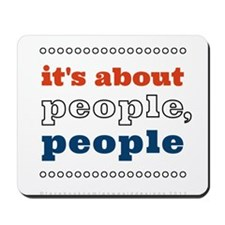 it's about people, people Mousepad
