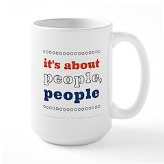 it's about people, people Large Mug