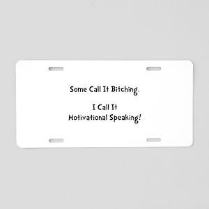 Motivational Bitch Aluminum License Plate