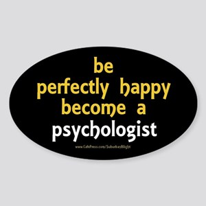 """Perfectly Happy Psychologist"" Sticker (Oval)"