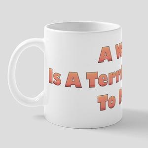 Terrible Thing Mug