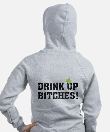 Drink Up Bitches! Zip Hoodie