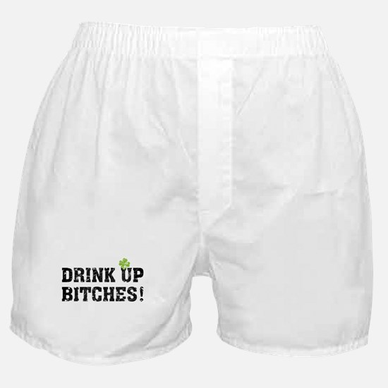 Drink Up Bitches! Boxer Shorts