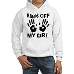 Hands Off My Girl Funny Hooded Sweatshirt