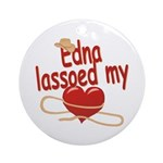 Edna Lassoed My Heart Ornament (Round)