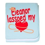 Eleanor Lassoed My Heart baby blanket