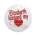 Elizabeth Lassoed My Heart Ornament (Round)