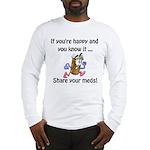 Share Your Meds Long Sleeve T-Shirt