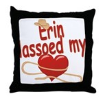 Erin Lassoed My Heart Throw Pillow