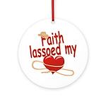 Faith Lassoed My Heart Ornament (Round)