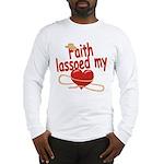 Faith Lassoed My Heart Long Sleeve T-Shirt