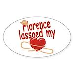Florence Lassoed My Heart Sticker (Oval)
