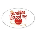 Geraldine Lassoed My Heart Sticker (Oval)