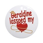 Geraldine Lassoed My Heart Ornament (Round)