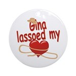 Gina Lassoed My Heart Ornament (Round)