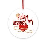 Haley Lassoed My Heart Ornament (Round)