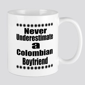 Never Underestimate A Colombian 11 oz Ceramic Mug