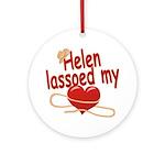 Helen Lassoed My Heart Ornament (Round)