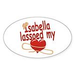 Isabella Lassoed My Heart Sticker (Oval)