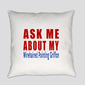 Ask About My Wire Haired Pointing Everyday Pillow