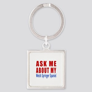 Ask About My Welsh Springer Spanie Square Keychain