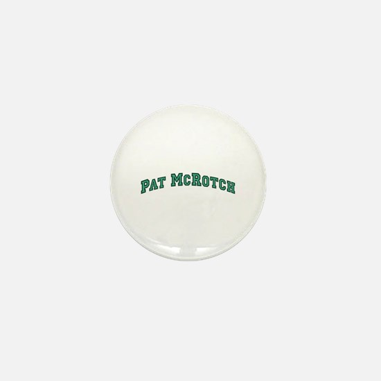 Pat McRotch Mini Button