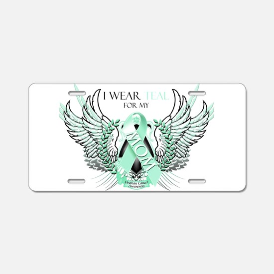 I Wear Teal for my Mom Aluminum License Plate