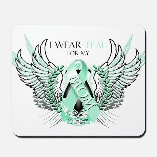 I Wear Teal for my Mom Mousepad