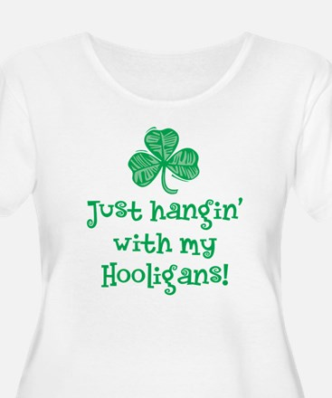 Hangin with my Hooligans - T-Shirt