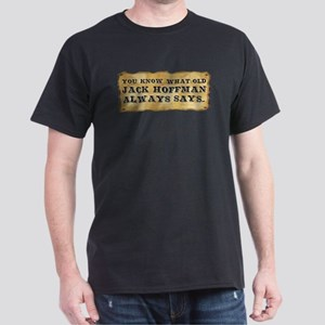 Gold Rush-Jack Hoffman Always Dark T-Shirt