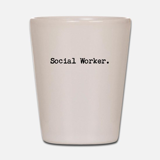 Social Worker Shot Glass