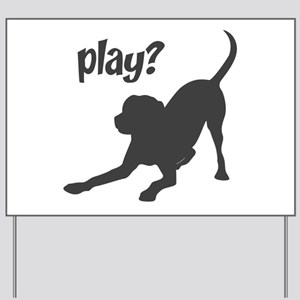 play? Labrador Yard Sign