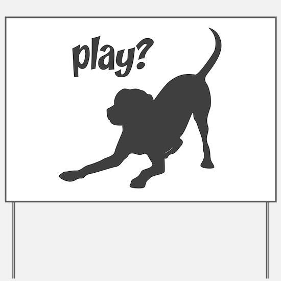 play? Labrador Yard Sign