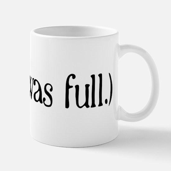 Full Up! Mug
