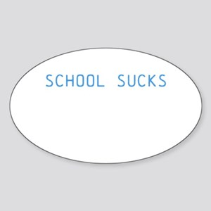 school sucks Sticker (Oval)